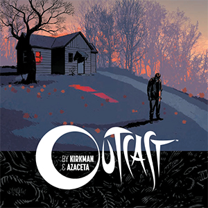 <i>Outcast</i>, Vol. 1 by Robert Kirkman & Paul Azaceta Review