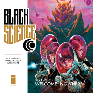 Black Science, Vol. 2 by Rick Remender & Matteo Scalera Review