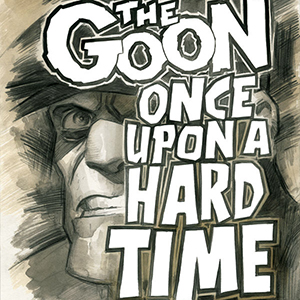 Eric Powell on The Green Bay Packers, Creator-Owned Hubris and the End of <i>The Goon</i>