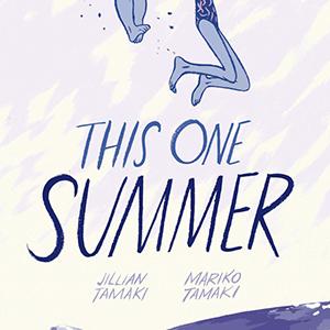 Mariko and Jillian Tamaki on their Multiple Award-Winning <i>This One Summer</i>