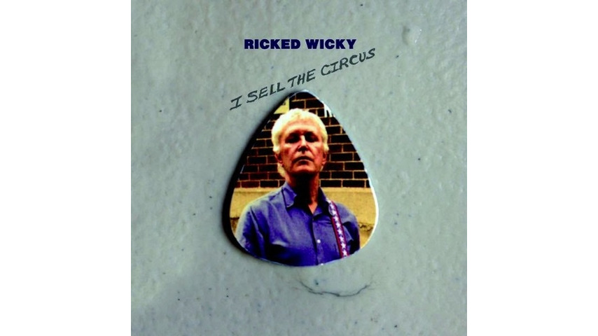 Robert Pollard: <i>Ricked Wicky - I Sell The Circus</i> Review