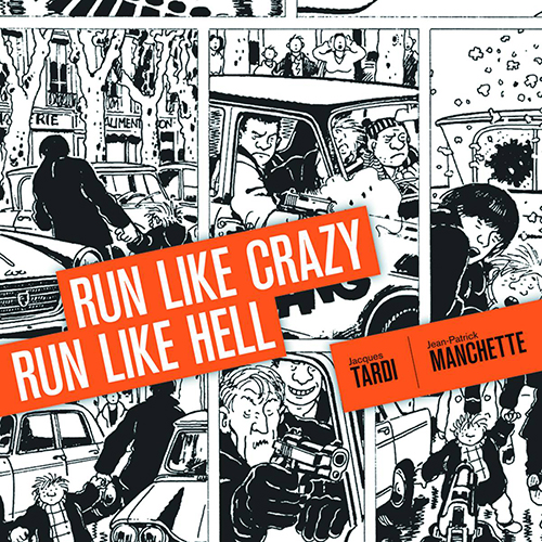 <i>Run Like Crazy Run Like Hell</i> by Jean-Patrick Manchette & Jacques Tardi Review