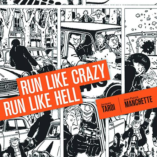 <i>Run Like Crazy Run Like Hell</i> by Jean-Patrick Manchette & Jacques Tardi Review