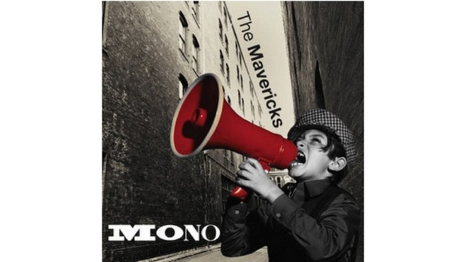 The Mavericks: <i>Mono</i> Review