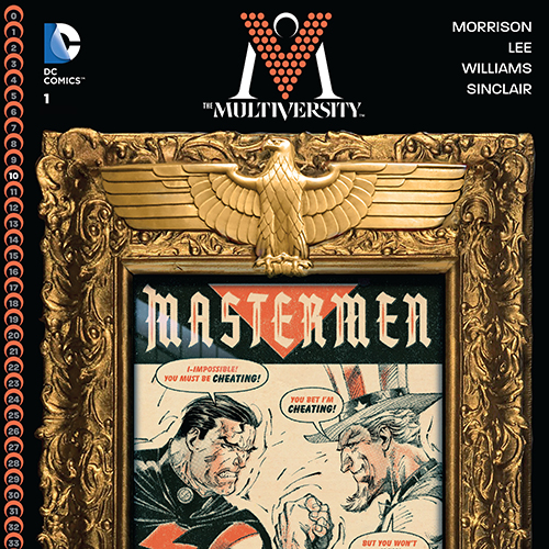 <i>The Multiversity: Mastermen #1</i> by Grant Morrison & Jim Lee Review