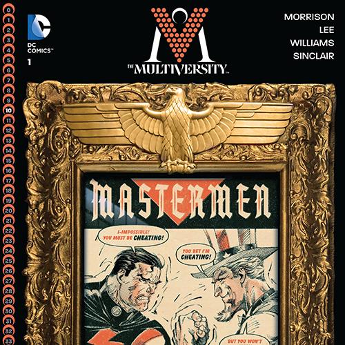 <i>The Multiversity: Mastermen #1</i> by Grant Morrison & Jim Lee Review
