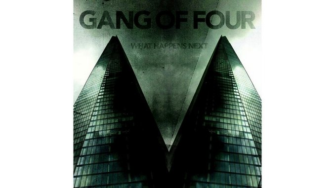 Gang of Four: <i>What Happens Next</i> Review