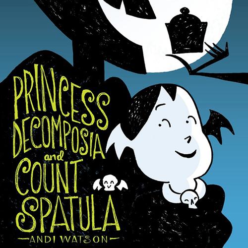 <i>Princess Decomposia and Count Spatula</i> by Andi Watson Review