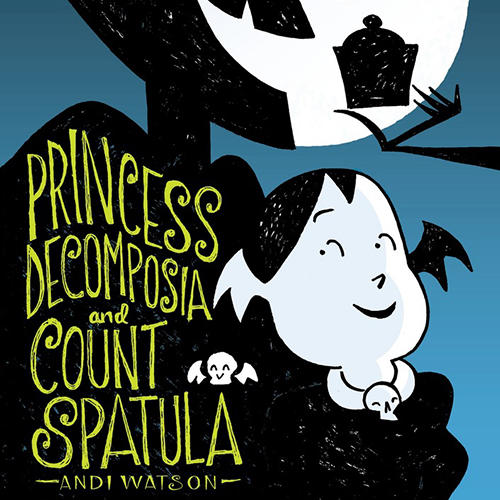 <i>Princess Decomposia and Count Spatula</i> by Andi Watson Review