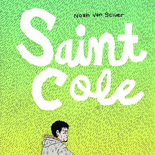 <i>Saint Cole</i> by Noah Van Sciver Review