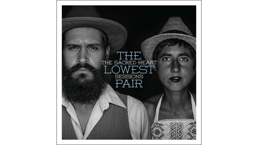The Lowest Pair: <i>The Sacred Heart Sessions</i> Review