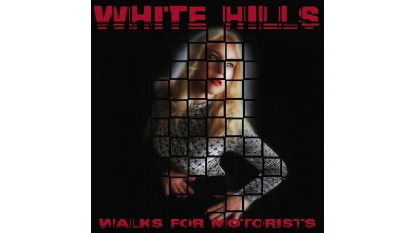 White Hills: <i>Walks for Motorists</i> Review