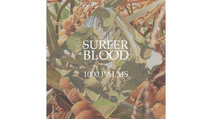 Surfer Blood: <i>1000 Palms</i> Review