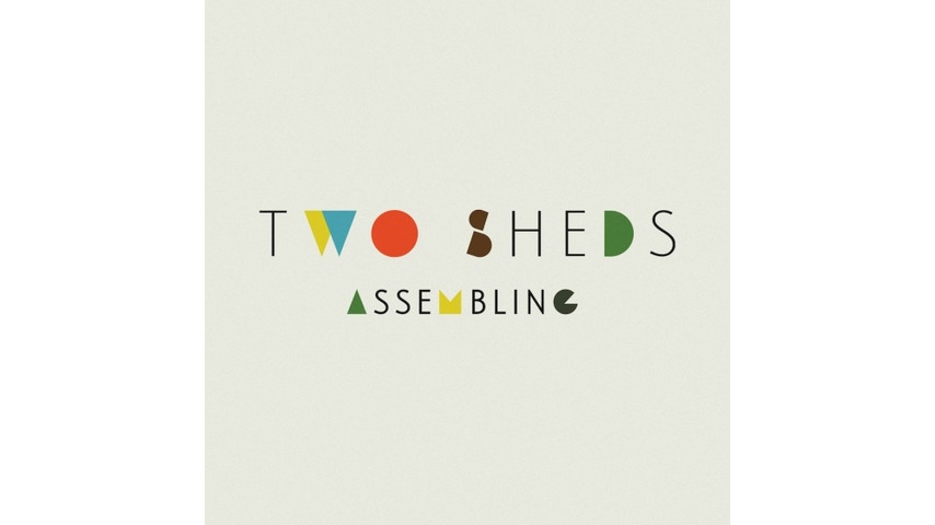Two Sheds: <i>Assembling</i> Review