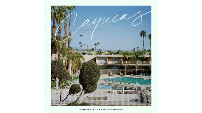 Cayucas: <i>Dancing at the Blue Lagoon</i> Review