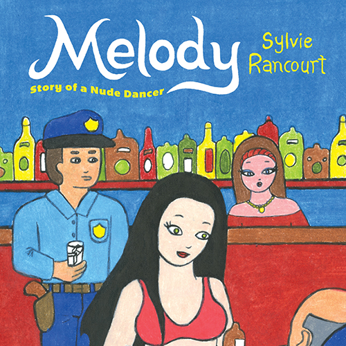 <i>Melody: Story of a Nude Dancer</i> by Sylvie Rancourt Review