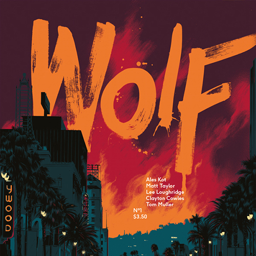 Guest List: Ales Kot Haunts Los Angeles with <i>Wolf</i>