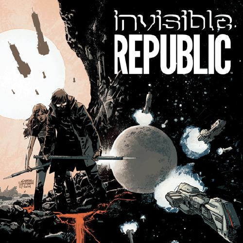 <i>Invisible Republic</i> Vol. 1 by Corinna Bechko & Gabriel Hardman