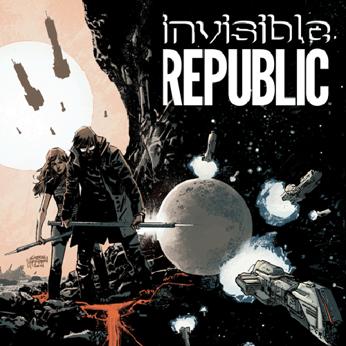 <i>Invisible Republic</i> Vol. 1 by Corinna Bechko & Gabriel Hardman