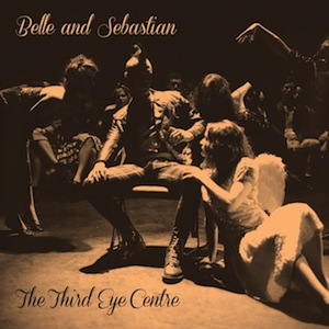 Stream Belle and Sebastian's <i>The Third Eye Centre</i> Collection of Rarities, B-Sides
