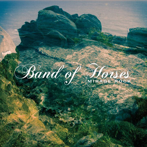 Band of Horses Announce New Album, <i>Mirage Rock</i>