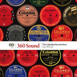 <i>360 Sound: The Columbia Records Story</i> by Sean Wilentz