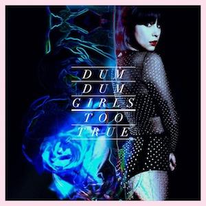 Dum Dum Girls Announce New Album <i>Too True</i>, Release New Video