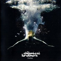 The Chemical Brothers: <em> Further </em>