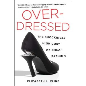 Elizabeth L. Cline: <i>Overdressed: The Shockingly High Cost of Cheap Fashion</i>