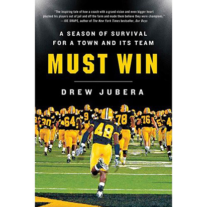 <i>Must Win: A Season of Survival for a Town and its Team</i> by Drew Jubera