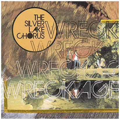 The Silver Lake Chorus: <I>Wreckage</i>
