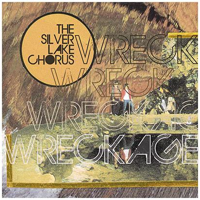 The Silver Lake Chorus: <I>Wreckage</i>
