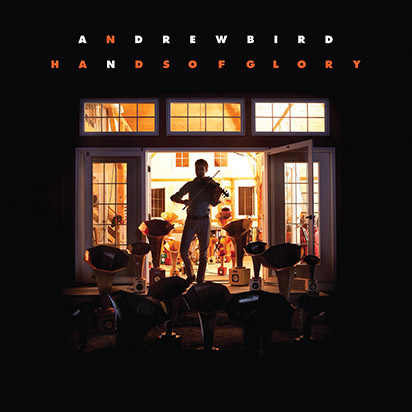 Andrew Bird: <i>Hands Of Glory</i>