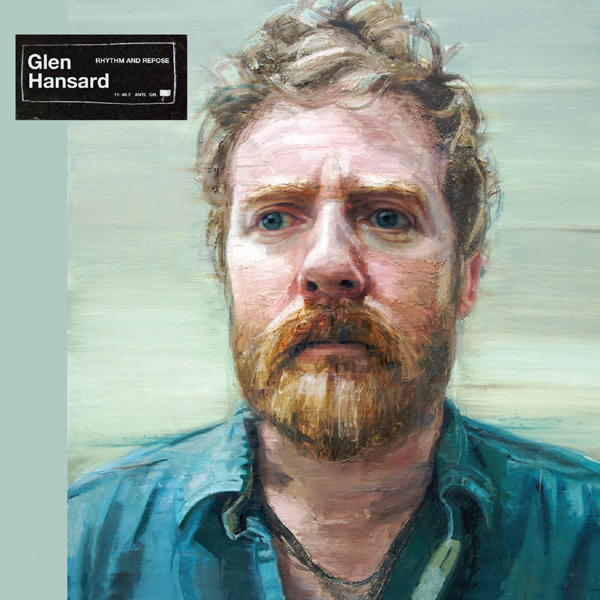 Glen Hansard: <i>Rhythm and Repose</i>