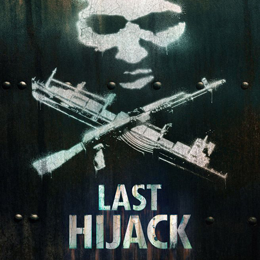 The Brutal and Exciting World of Piracy as Told Through <i>Last Hijack</i>