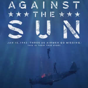 Watch the Trailer for Harrowing WWII Survival Story, <i>Against the Sun</i>