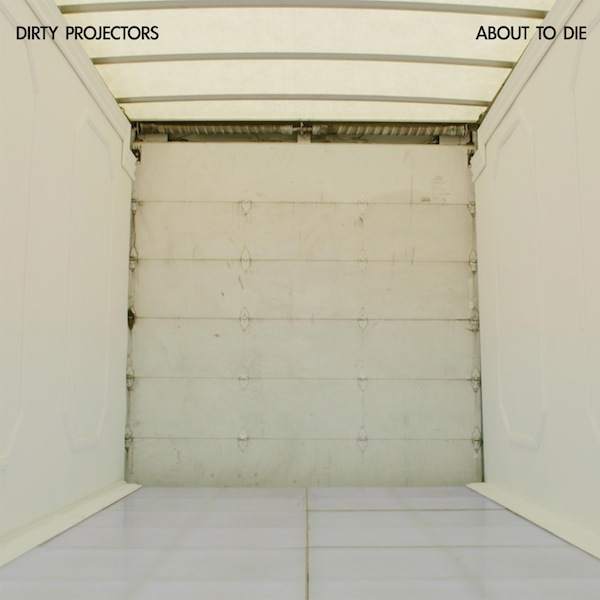 Dirty Projectors Announce New EP <i>About to Die</i>