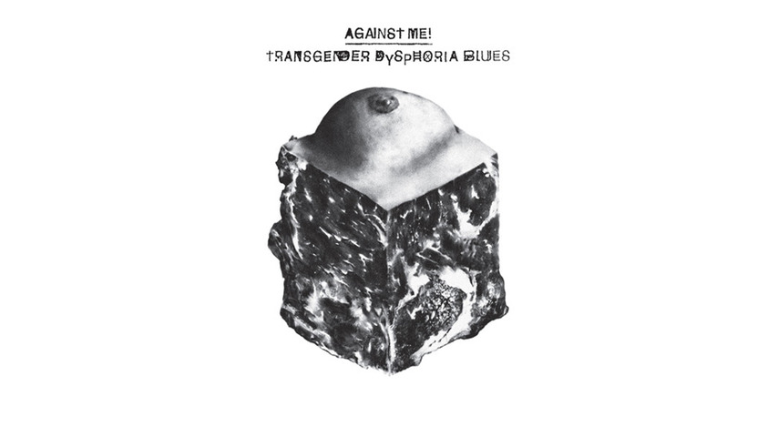 Against Me!: <i>Transgender Dysphoria Blues</i>