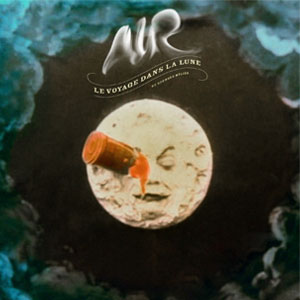 Air: <i>Le Voyage dans la Lune</i>