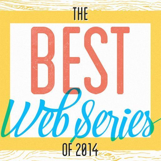 The 10 Best Web Series of 2014