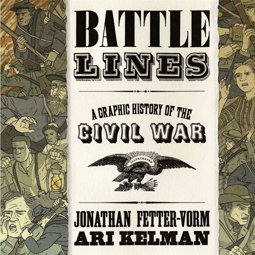 <i>Battle Lines: A Graphic History of the Civil War</i> by Jonathan Fetter-Vorm and Ari Kelman Review