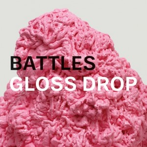 Battles: <i>Gloss Drop</i>