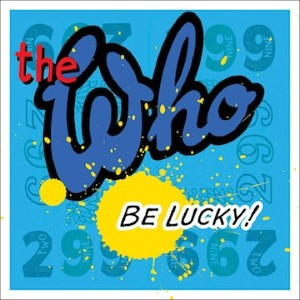 """<i>The Who Hits 50!</i> Will Include a new Song, """"Be Lucky"""""""