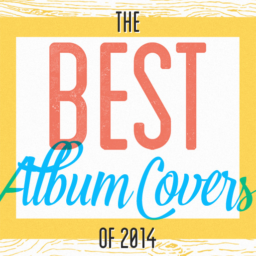 The 40 Best Album Covers of 2014