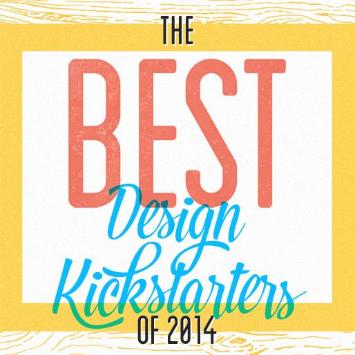 10 of the Best Design Kickstarters Of 2014