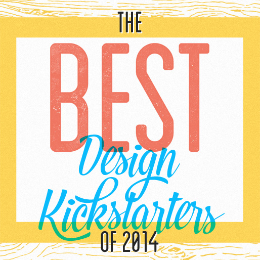 10 of the Best Design Kickstarters Of 2014