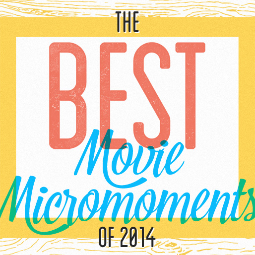 The 10 Best Movie Micromoments of 2014