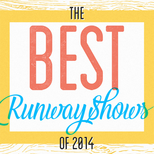 10 Best Runway Shows of 2014
