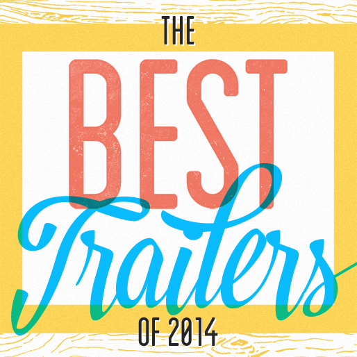 The 20 Best Trailers of 2014