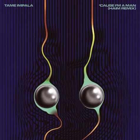 """Haim Remix Tame Impala's """"'Cause I'm A Man"""""""
